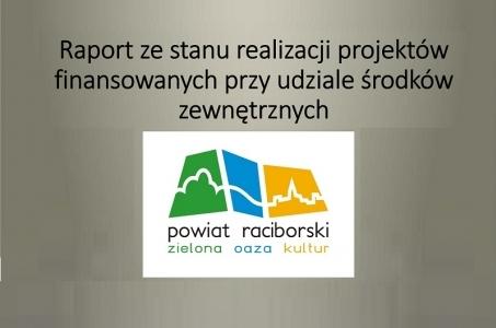 Zarząd Powiatu Raciborskiego sprawdził stan realizacji projektów finansowanych przy udziale środków zewnętrznych.